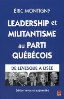 Leadership et militantisme au Parti québécois : De Lévesque à Lisée N.E.
