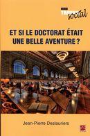 Et si le doctorat était une belle aventure?