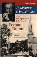La distance et la mémoire : Essai d'interprétation de l'oeuvre de Fernard Dumont