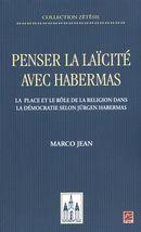 Penser la laïcité avec Habermas. La place et le rôle de la religion dans la démocratie selon Jürgen