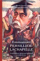 Emmanuel Persillier-Lachapelle. Un précurseur de la santé publique (1845-1918)