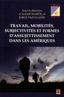 Travail, mobilités, subjectivités et formes d'assujettissement dans les Amériques