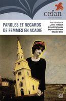 Paroles et regards de femmes en Acadie