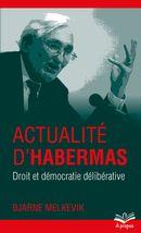 Actualité d'Habermas : Droit et démocratie délibérative