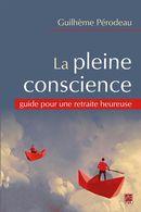 La pleine conscience : guide pour une retraite heureuse