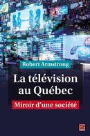 La télévision au Québec : Miroir d'une société
