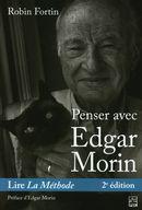 Penser avec Edgar Morin. Lire La Méthode. 2e édition