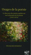 Usages de la poésie.  Le discours des poètes québécois sur la fonction de la poésie (1945-1970)