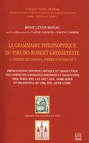 La grammaire philosophique du Pseudo-Robert Grosseteste