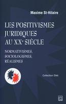 Les positivismes juridiques au XXe siècle.  Normativismes, sociologismes, réalismes