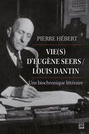 Vie(s) d'Eugène Seers/Louis Dantin : Une biochronique littéraire