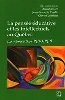 La pensée éducative et les intellectuels au Québec : La génération 1900-1915
