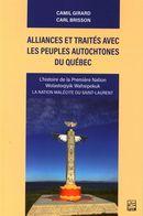Alliances et traités avec les peuples autochtones du Québec : L'histoire de la Première Nation...