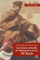 Du beurre ou des canons : Une histoire culturelle de l'alimentation sous le IIIe Reich