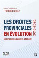 Les droites provinciales en évolution (2015-2020) : Conservatisme, populisme et radicalisme