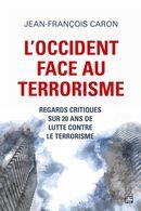 L'occident face au terrorisme : Regards critiques sur 20 ans de lutte contre le terrorisme