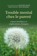 Trouble mental chez le parent : enjeux familiaux et implications cliniques