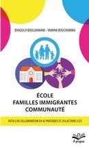 École - Familles immigrantes - Communauté : Outils de collaboration en 42 pratiques et 255 actions