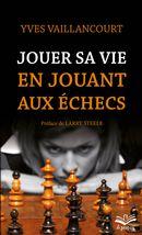 Jouer sa vie en jouant aux échecs