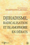 Djihadisme, radicalisation et islamophobie en débats