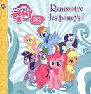 My little Pony - Rencontre les poneys!