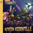 Teenage mutant ninja turtles - Mutation accidentelle