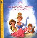 Disney Princesses  Les plus belles créations de Cendrillon
