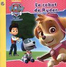 La Pat' patrouille : Le robot de Ryder