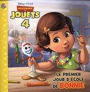 Disney - Pixar Histoire de jouets 4 : Le premier jour d'école de Bonnie