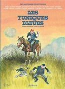 Des histoires courtes par... Les Tuniques bleues