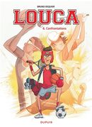 Louca 06 : Confrontations