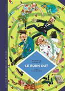 Le burn out 28 : Travailler à perdre la raison