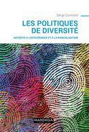Les politiques de la diversité  : Antidote à l'intolérance et à la radicalisation