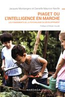 Piaget ou l'intelligence en marche : Les fondements de la psychologie du développement
