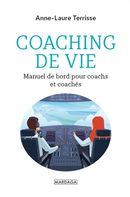 Coaching de vie  Manuel de bord pour coachs et coachés