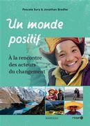 Un monde positif : A la rencontre des acteurs du changement