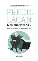 Freud & Lacan Des charlatans?  Faits, légendes et mensonges de la psychanalyse