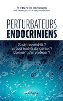 Perturbateurs endocriniens : Où se trouvent-ils ? En quoi sont-ils dangereux ? Comment s'en protéger