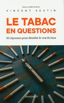Le tabac en questions : 30 réponses pour démêler le vrai du faux