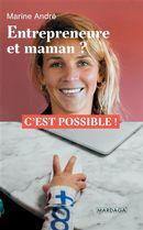 Entrepreneure et maman ? : C'est possible !