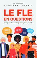 Le FLE en questions : Enseigner le français langue étrangère et seconde
