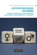 Les psychologies du genre : Regards croisés sur le développement, l'éducation, la santé mentale...