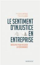 Le sentiment d'injustice en entreprise : Anticiper pour assurer la performance