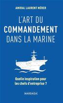 L'art du commandement dans la Marine : Quelle inspiration pour les chefs d'entreprise ?