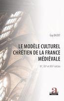 Le modèle culturel chrétien de la France médiévale