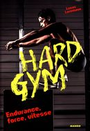 Hard Gym : Endurance, force, vitesse