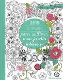 Mon agenda à colorier 2015 - 52 semaines pour cultiver mon jardin intérieur