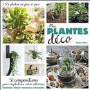 Mes plantes déco : 50 compositions pour végétaliser votre intérieur