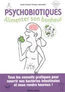 Psychobiotiques, alimenter son bonheur