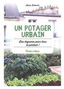 Un potager urbain : Des légumes pour tous et partout !